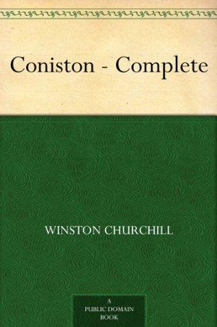 Coniston - Complete  by  Winston  Churchill