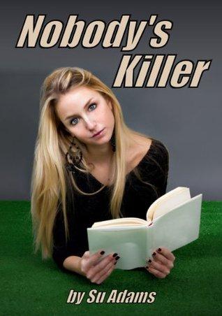 Nobodys Killer  by  Su Adams
