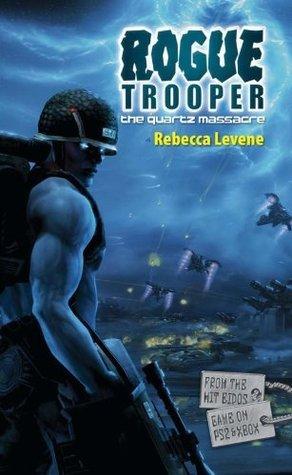 Rogue Trooper #3: The Quartz Massacre  by  Rebecca Levene