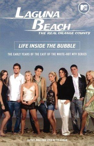 Laguna Beach: Life Inside the Bubble Kathy Passero