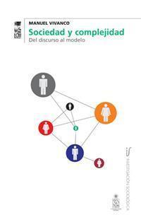 Sociedad y complejidad: Del discurso al modelo Manuel Vivanco