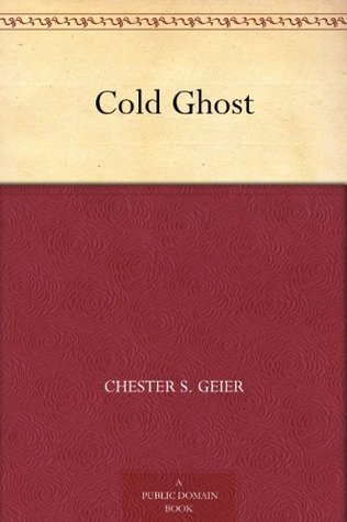 Cold Ghost Chester S. Geier
