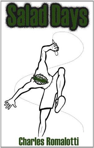 Salad Days  by  Charles Romalotti
