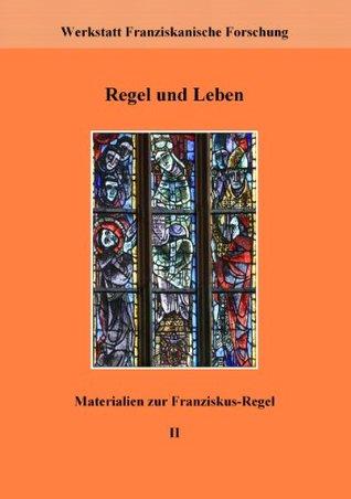 Regel und Leben: Materialien zur Franziskus-Regel II  by  Johannes Schneider