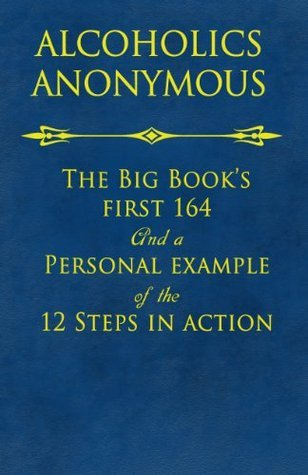 The Big Books First 164 and A Personal Example of The 12 Steps in Action  by  Bill Wilson
