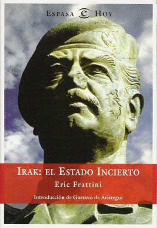 IRAK, EL ESTADO INCIERTO  by  Eric Frattini