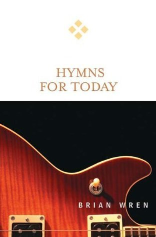 Hymns for Today Brian Wren