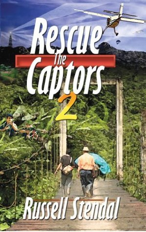 Rescue the Captors 2: Faith Can Move Mountains  by  Russell M. Stendal