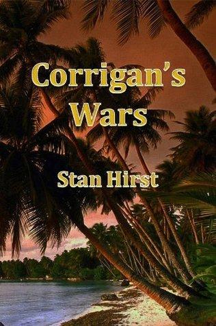 Corrigans Wars  by  Stan Hirst