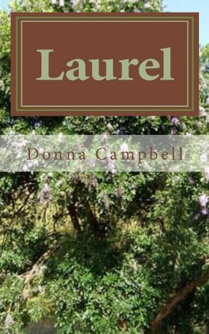 Laurel  by  Donna Campbell