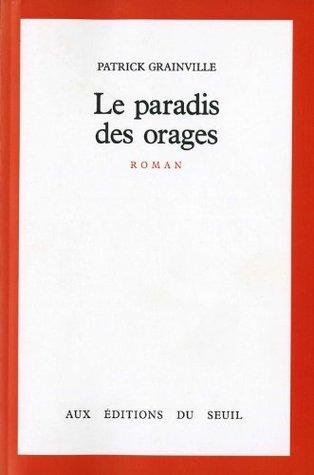 Le Paradis des orages (Cadre rouge) Patrick Grainville