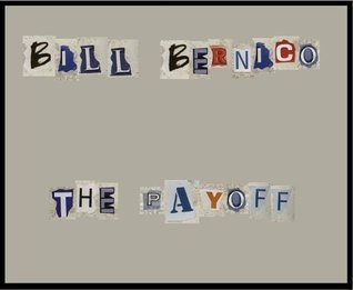 The Payoff  by  Bill Bernico