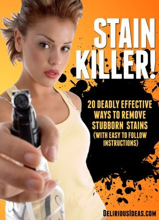 Natural Stain Removal & Stain Killer! 20 Deadly Effective Ways To Remove Stubborn Stains Mabel Roark