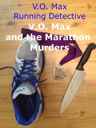 V.O Max the Running Detective: V.O. Max and the Marathon Murders  by  Ulf Kirchdorfer