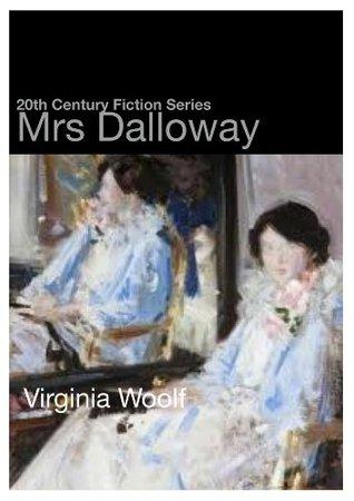 Mrs Dalloway (20th Century Fiction) Virginia Woolf