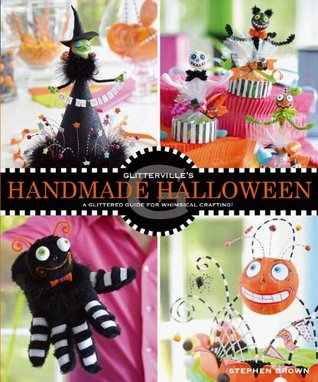 Glittervilles Handmade Halloween  by  Stephen Brown