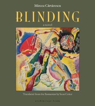 Blinding: Volume 1 Mircea Cărtărescu