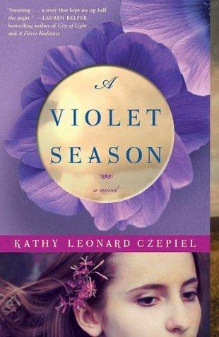 A Violet Season: A Novel  by  Kathy Leonard Czepiel