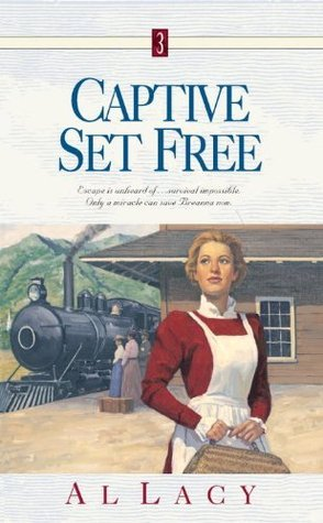 Captive Set Free (Angel of Mercy Series) Al Lacy