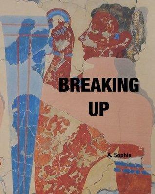 Breaking Up A. Sophia