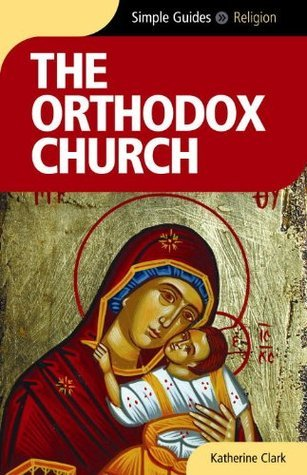 Orthodox Church - Simple Guides Katherine Clark