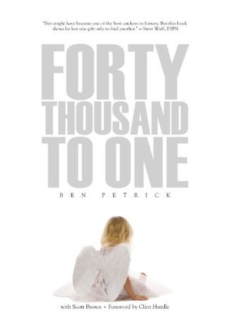 40,000 to One  by  Ben Petrick