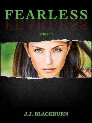 Fearless Part I (Fearless Series)  by  Jennifer Jade Blackburn