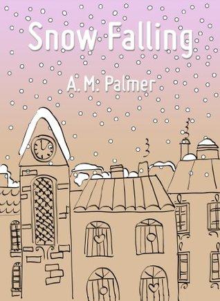 Snow Falling A.M. Palmer
