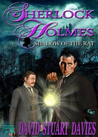 Sherlock Holmes: Shadow of the Rat David Stuart Davies