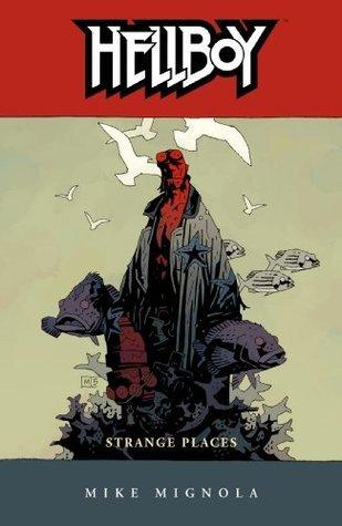 Hellboy Volume 6: Strange Places Mike Mignola