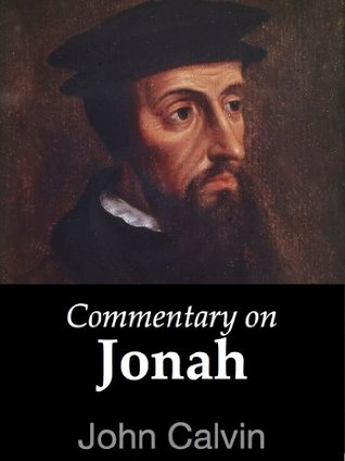 Commentary on Jonah John Calvin