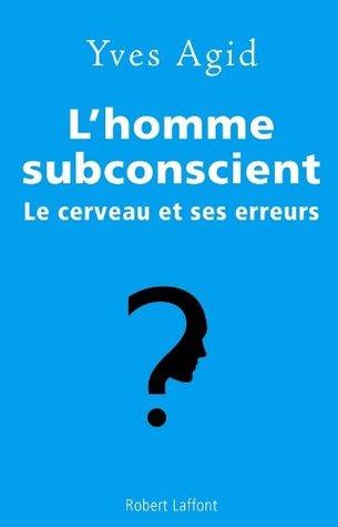 Lhomme subconscient (ROMAN) Yves Agid