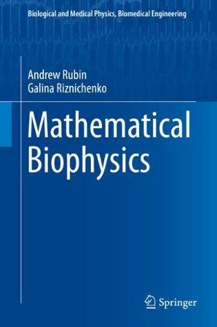 Mathematical Biophysics  by  Andrew Rubin