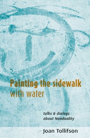 Painting the Sidewalk with Water  by  Joan Tollifson
