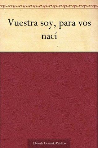 Vuestra soy, para vos nací Teresa of Ávila