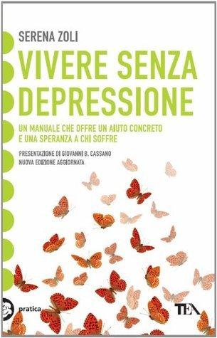 Vivere senza depressione Serena Zoli
