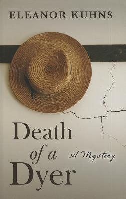 Death of a Dyer Eleanor Kuhns