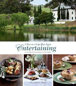 A Year on a Cape Wine Estate: Entertaining at Hamilton Russell Vineyards  by  Olive Hamilton Russell