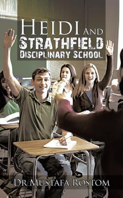 Heidi and Strathfield Disciplinary School  by  Dr Mustafa Rostom