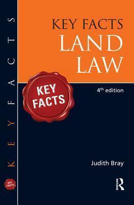 Key Facts Land Law, Fourth Edition Judith Bray