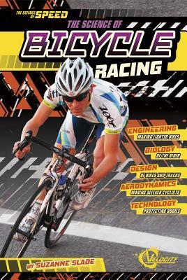 The Science of Bicycle Racing Suzanne Buckingham Slade