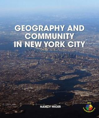 Geography and Community in New York City  by  Nancy Hicer