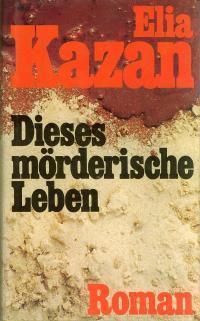 Dieses mörderische Leben  by  Elia Kazan