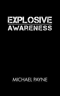 Explosive Awareness Michael Payne