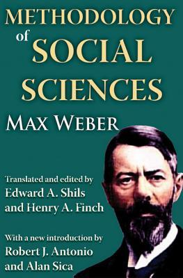 Methodology of Social Sciences: Max Weber  by  Edward Shils