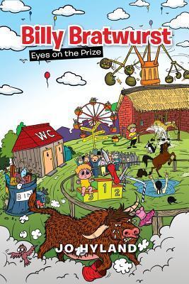 Billy Bratwurst: Eyes on the Prize  by  Jo Hyland