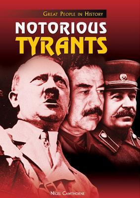 Notorious Tyrants  by  Nigel Cawthorne