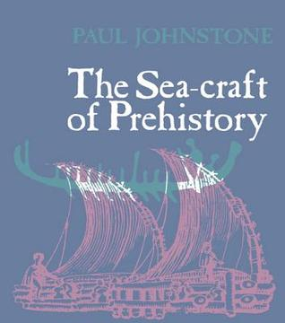 The Sea-Craft of Prehistory  by  Gordon L Patzer