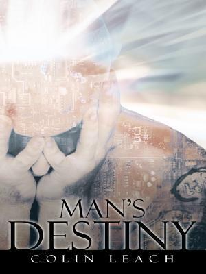 Mans Destiny  by  Colin Leach