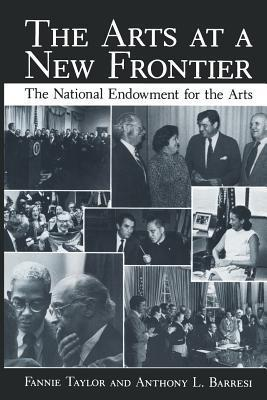 The Arts at a New Frontier: The National Endowment for the Arts Fannie Taylor